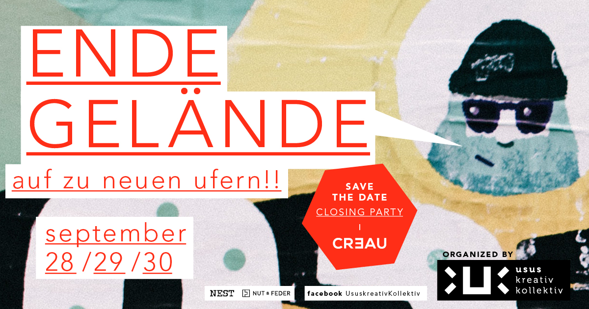 Creau Closing Party! Ende Gelände – auf zu neuen Ufern!